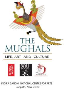 The Mughals: Life, Art and Culture exhibition, IGNCA, 21 Nov-31 Dec 2013.
