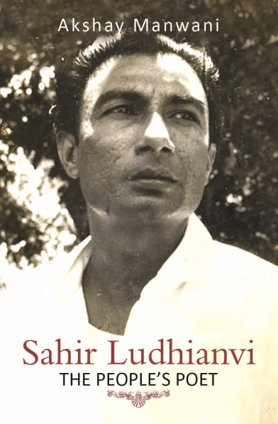 Sahir Ludhianvi: The People's Poet, by Akshay Manwani