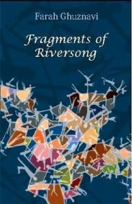Fragments of Riversong, by Farah Ghuznavi.