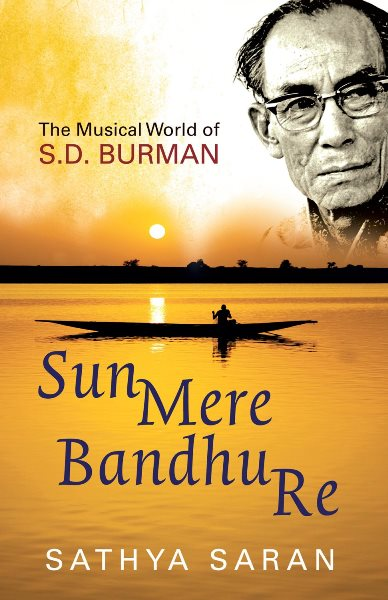 Sathya Saran's 'Sun Mere Bandhu Re: The Musical Journey of SD Burman