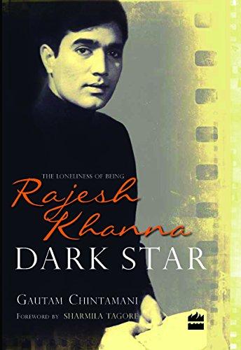 Gautam Chintamani's 'Dark Star: The Loneliness of Being Rajesh Khanna'