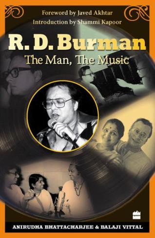 Anirudha Bhattacharjee and Balaji Vittal's 'RD Burman: The Man, The Music'