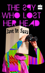 Jane De Suza's The Spy Who Lost Her Head.