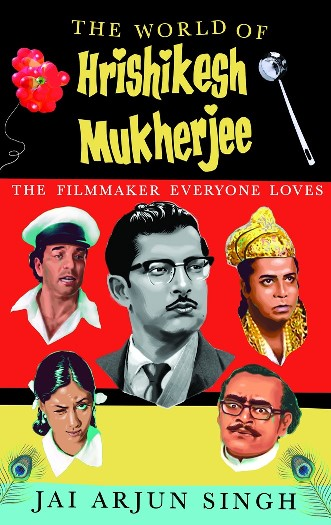 Jai Arjun Singh's 'The World of Hrishikesh Mukherjee'