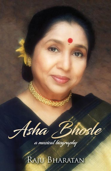Raju Bharatan's 'Asha Bhosle: A Musical Biography'